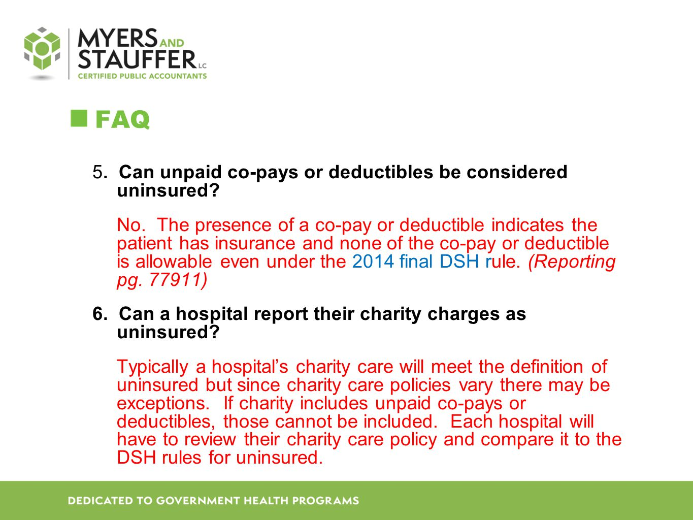 FAQ 5. Can unpaid co-pays or deductibles be considered uninsured