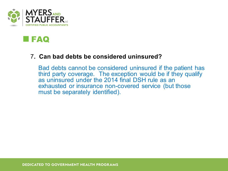FAQ 7. Can bad debts be considered uninsured