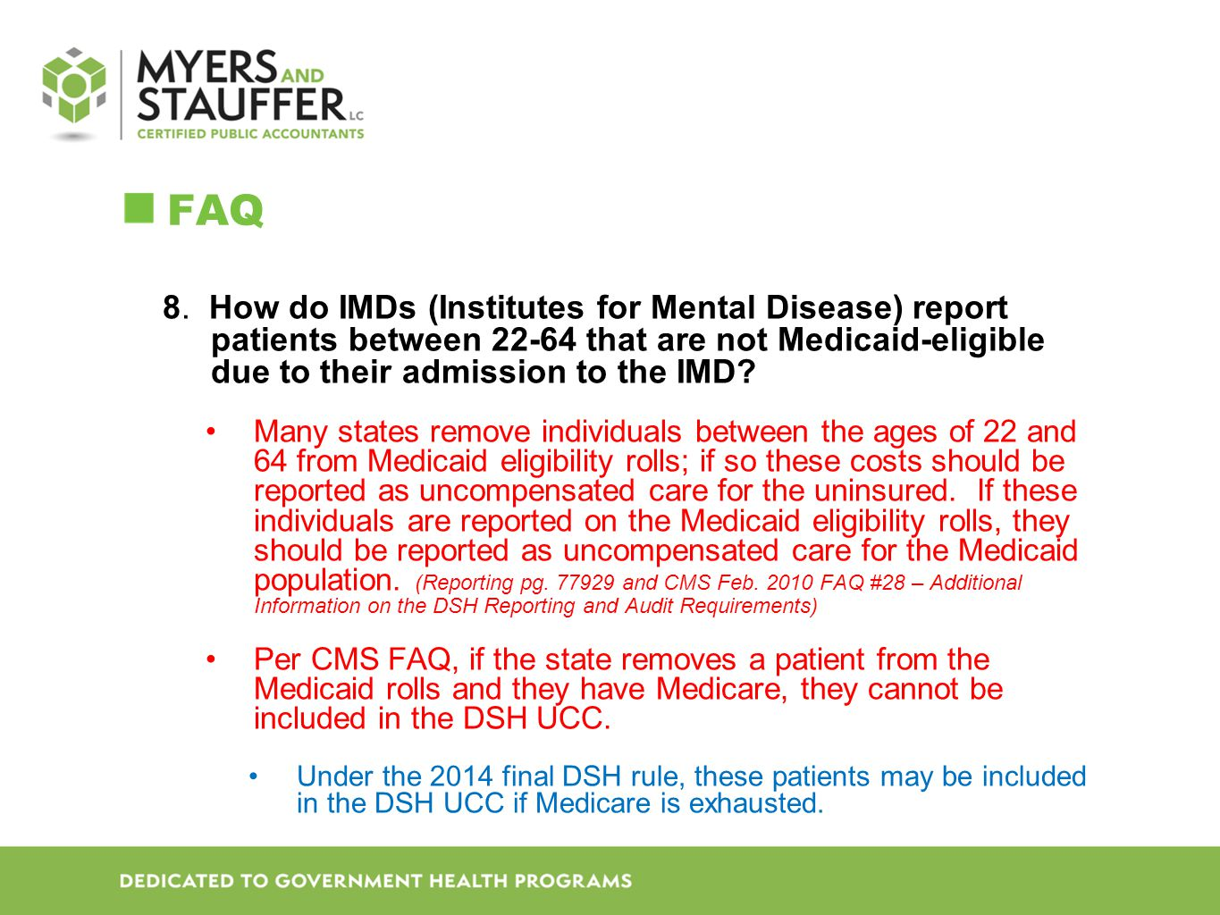 FAQ 8. How do IMDs (Institutes for Mental Disease) report patients between 22-64 that are not Medicaid-eligible due to their admission to the IMD
