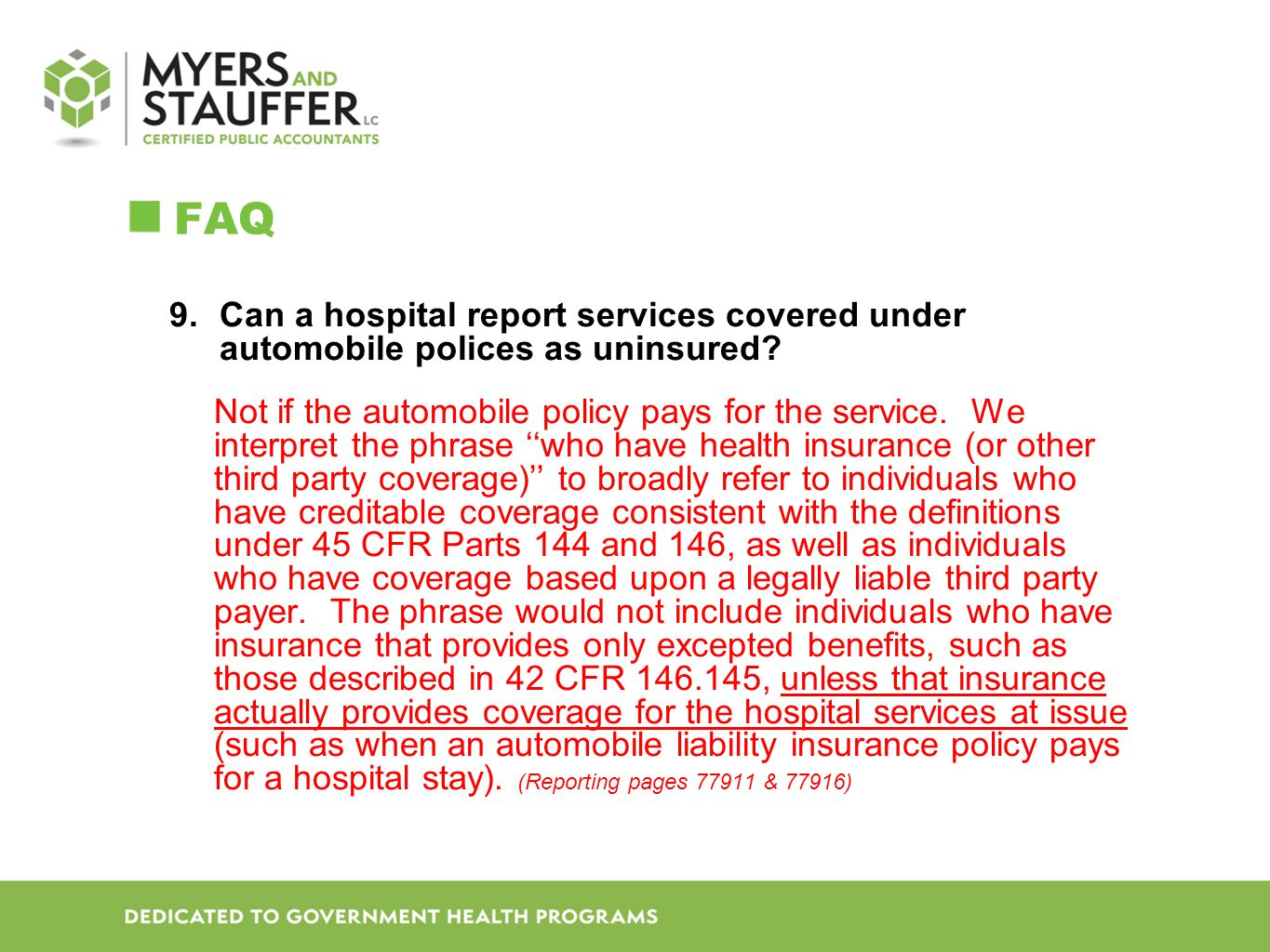 FAQ Can a hospital report services covered under automobile polices as uninsured