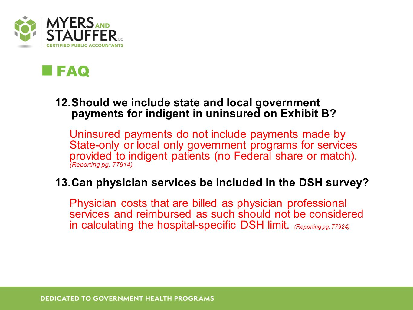 FAQ Should we include state and local government payments for indigent in uninsured on Exhibit B