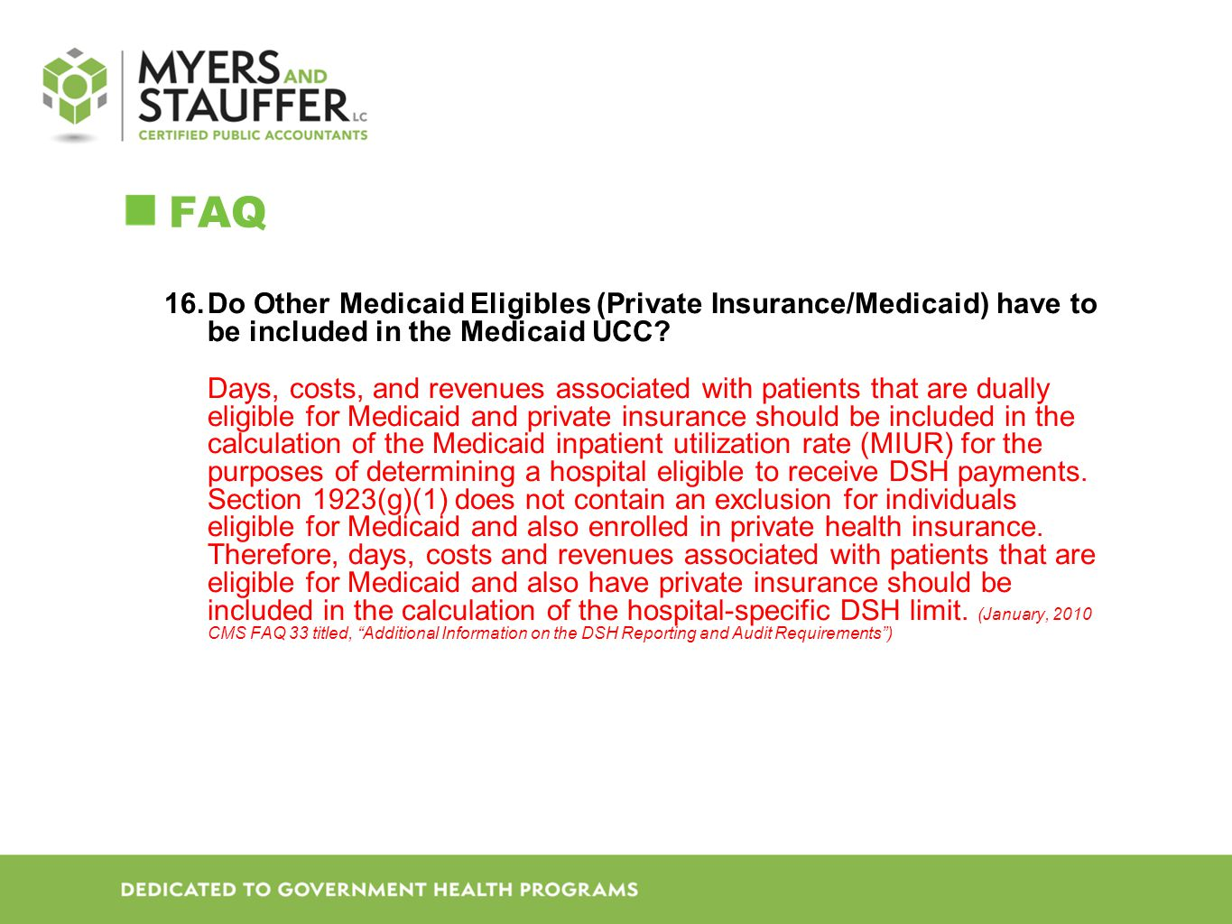 FAQ Do Other Medicaid Eligibles (Private Insurance/Medicaid) have to be included in the Medicaid UCC