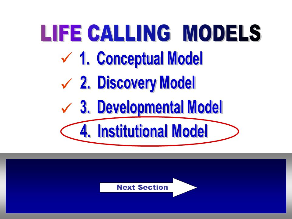 LIFE CALLING MODELS 1. Conceptual Model 2. Discovery Model