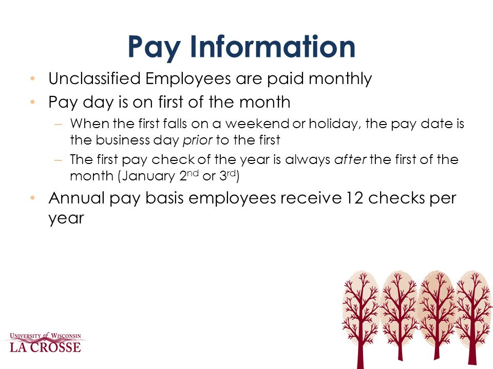 Pay Information Unclassified Employees are paid monthly