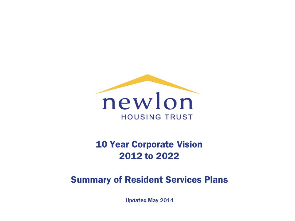 10 Year Corporate Vision 2012 to 2022 Summary of Resident Services Plans Updated May 2014