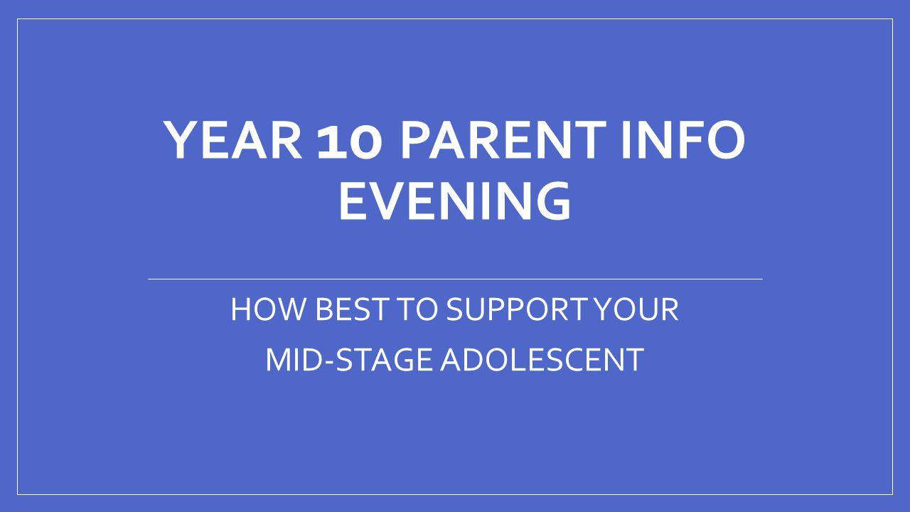 YEAR 10 PARENT INFO EVENING