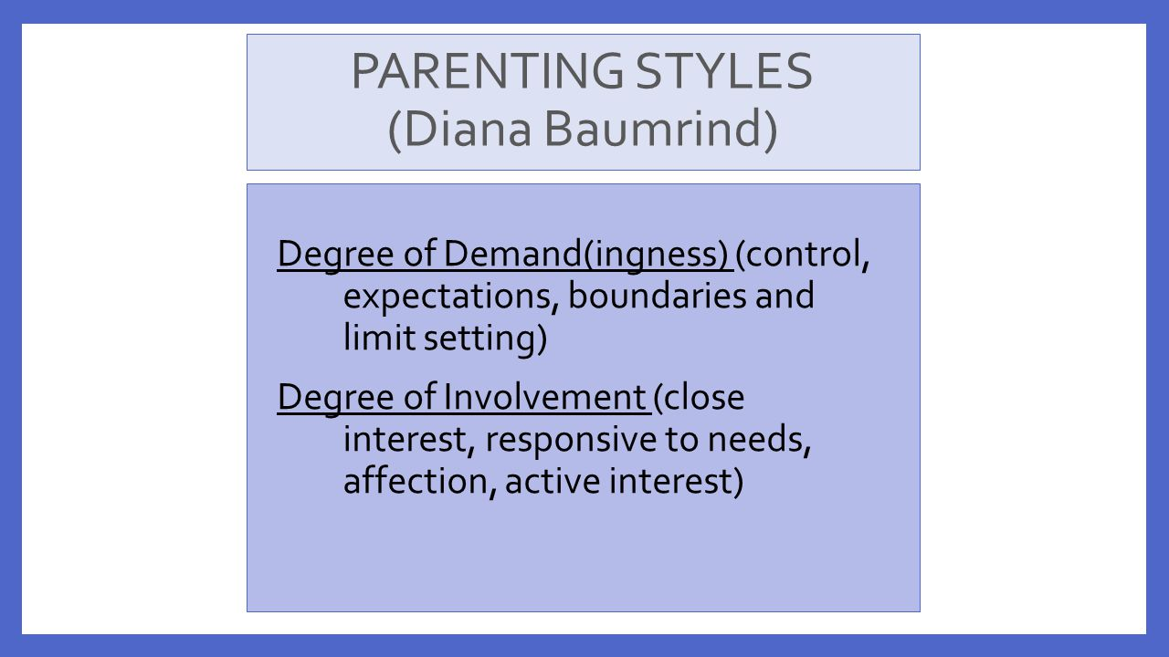 PARENTING STYLES (Diana Baumrind)