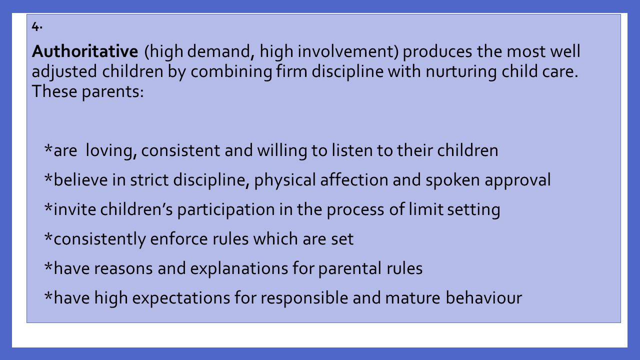 *are loving, consistent and willing to listen to their children