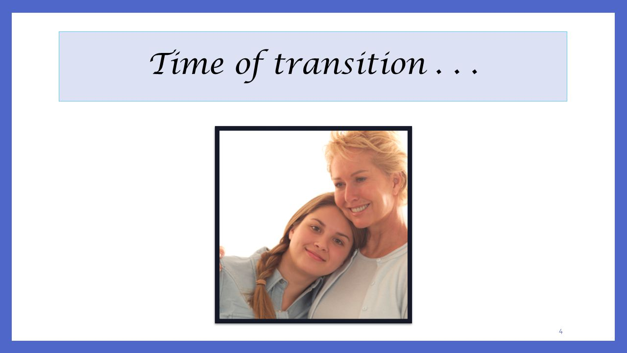 Time of transition . . .