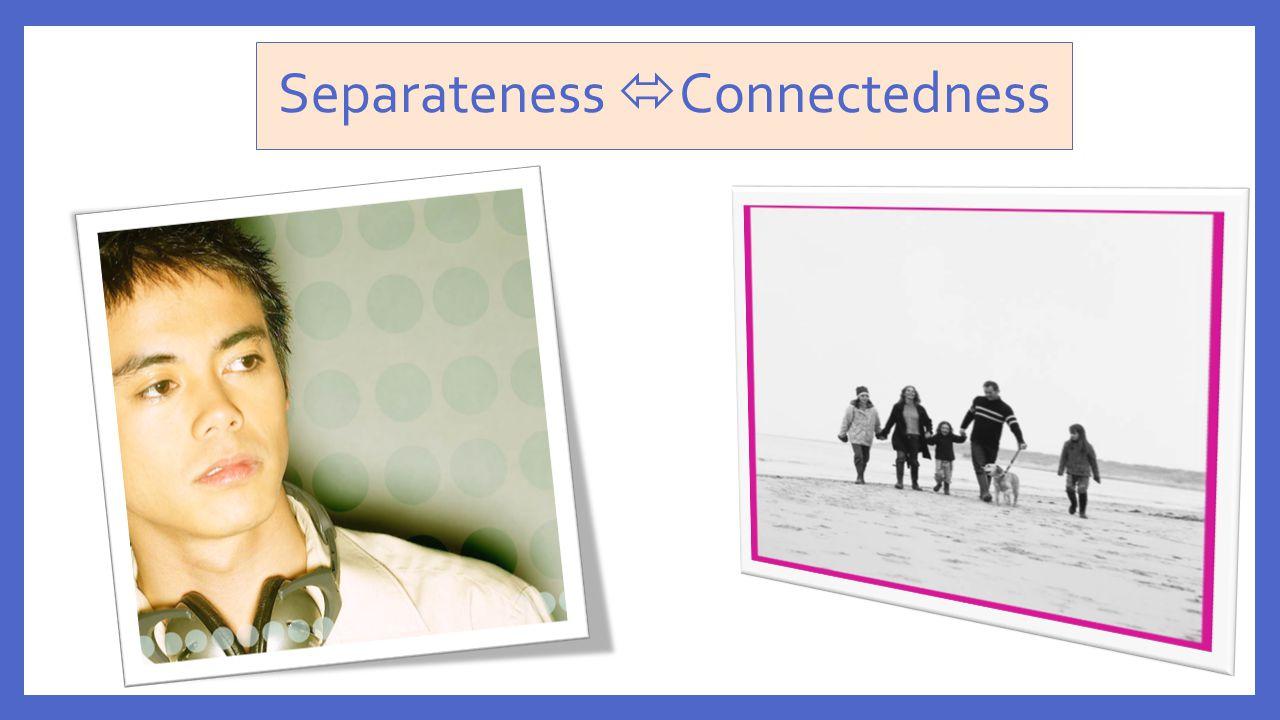Separateness Connectedness