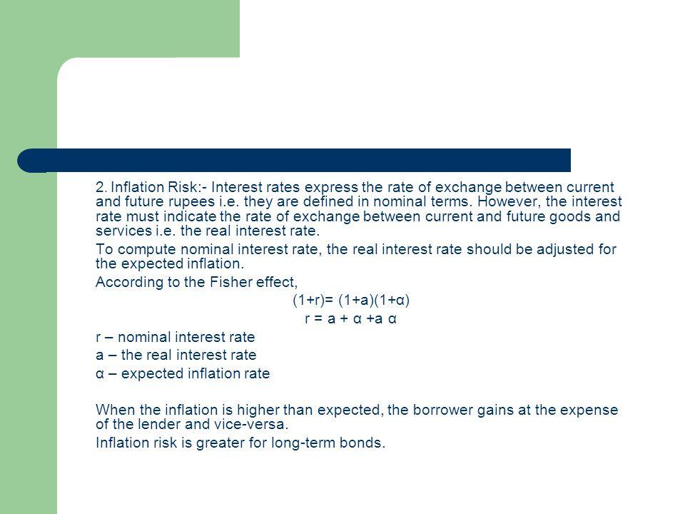 According to the Fisher effect, (1+r)= (1+a)(1+α) r = a + α +a α