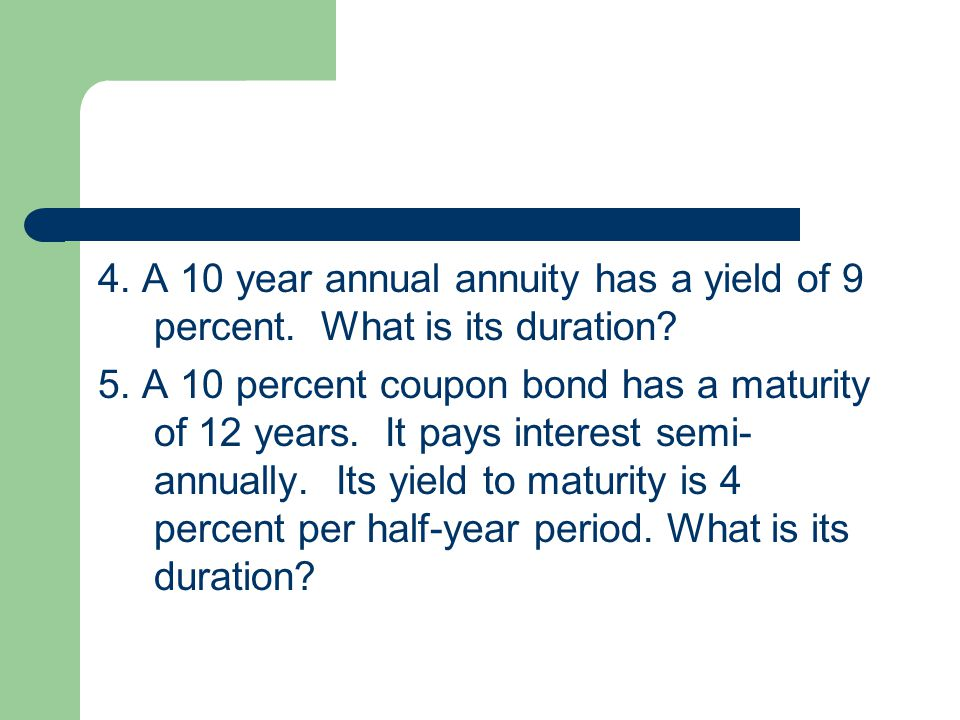 4. A 10 year annual annuity has a yield of 9 percent