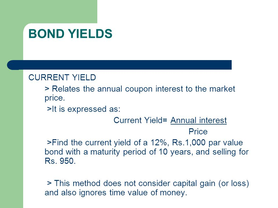 Current Yield= Annual interest