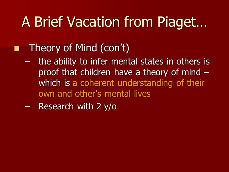 A Brief Vacation from Piaget…