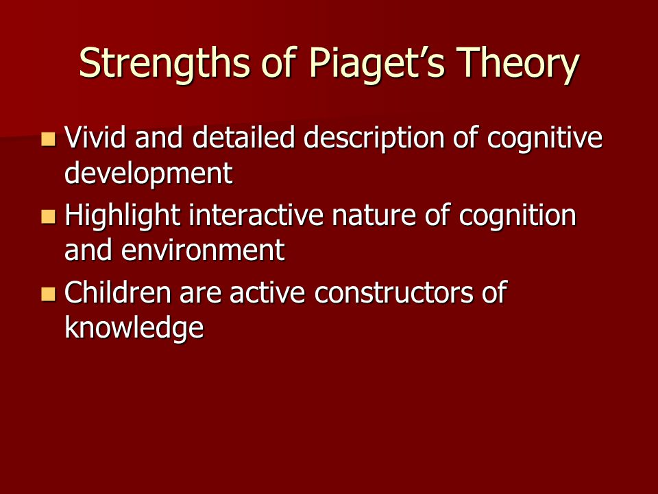 Strengths of Piaget's Theory