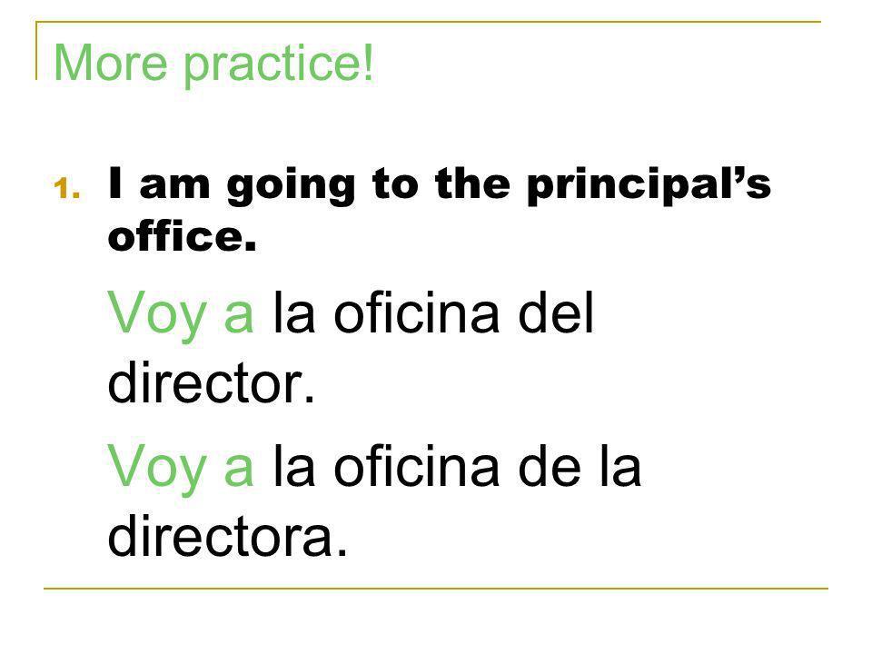 Voy a la oficina de la directora.