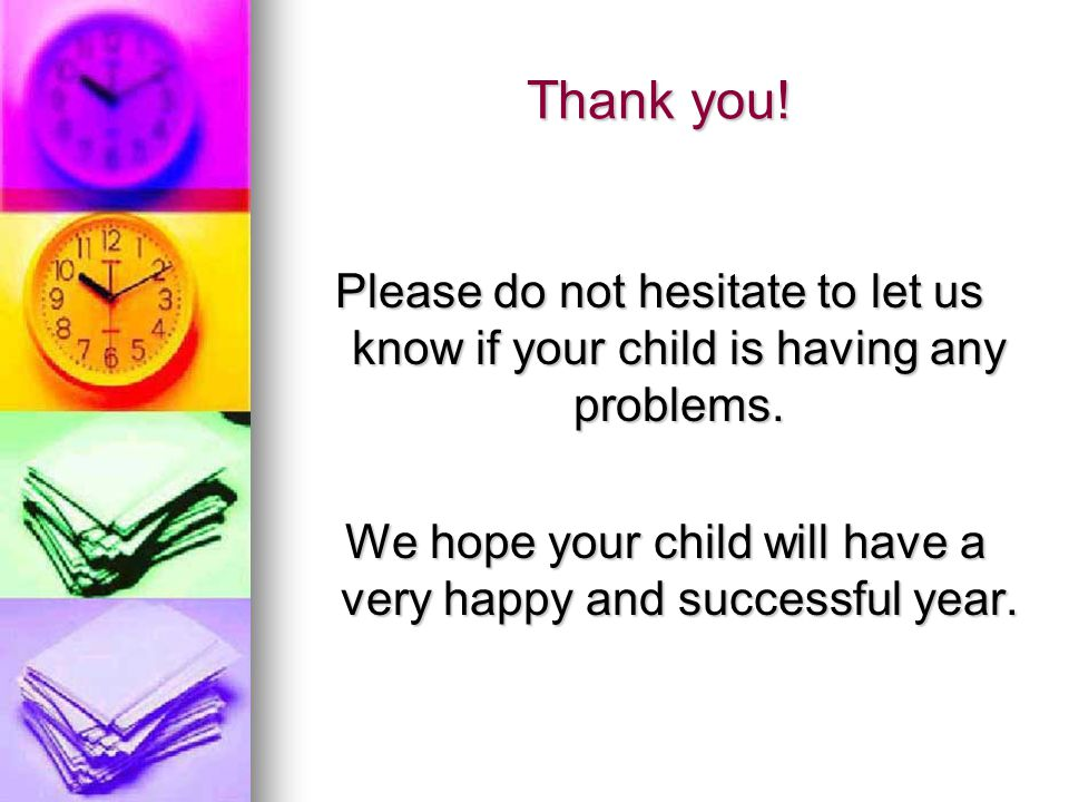 We hope your child will have a very happy and successful year.