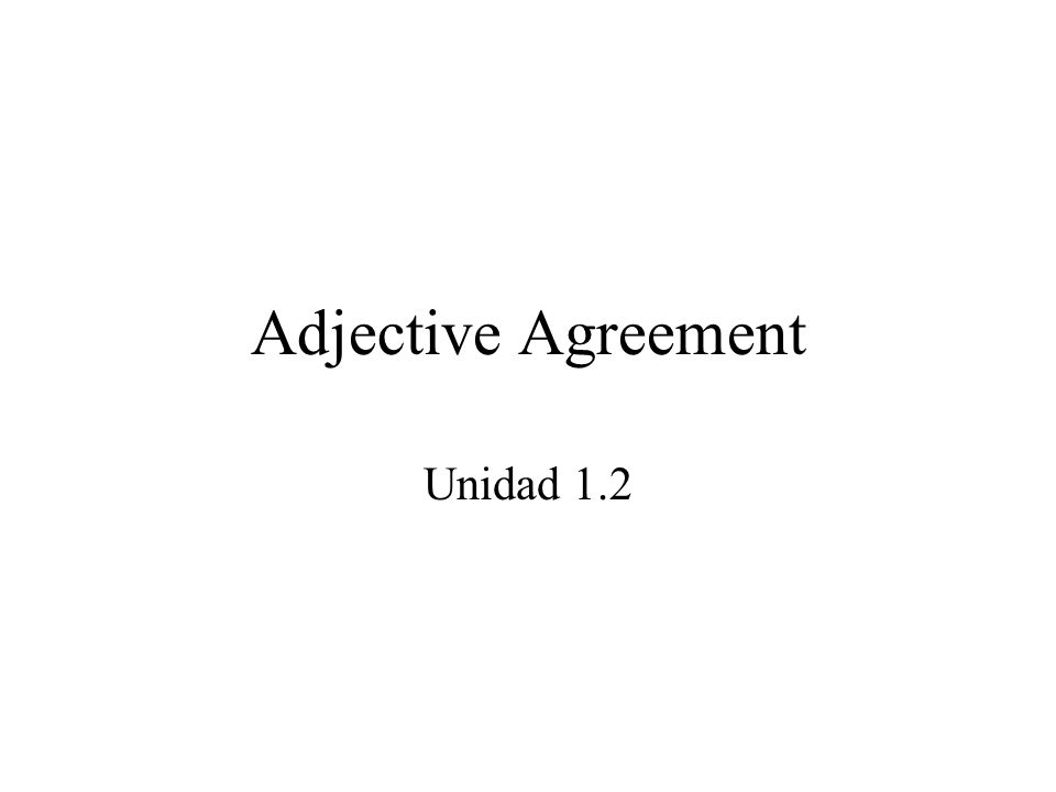 Adjective Agreement Unidad 1.2