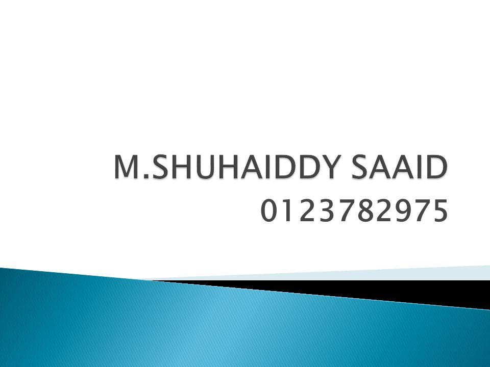 M.SHUHAIDDY SAAID 0123782975