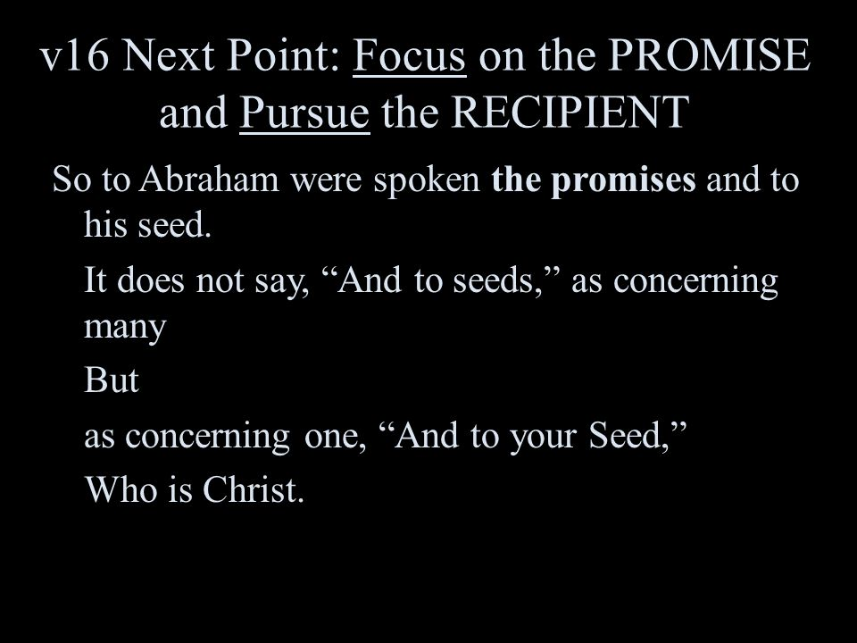 v16 Next Point: Focus on the PROMISE and Pursue the RECIPIENT
