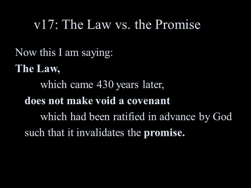 v17: The Law vs. the Promise