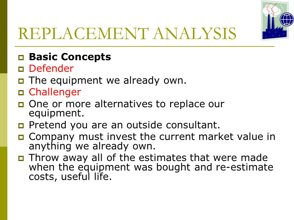 REPLACEMENT ANALYSIS Basic Concepts Defender