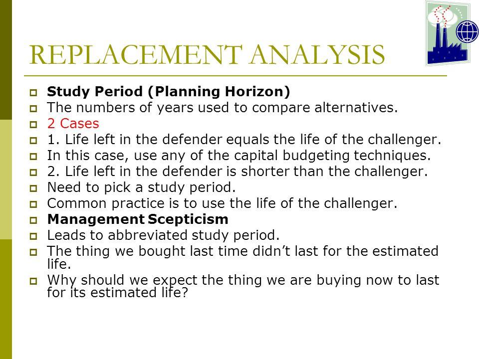 REPLACEMENT ANALYSIS Study Period (Planning Horizon)