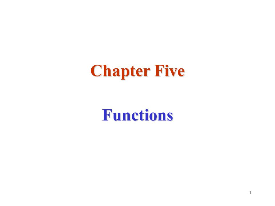 Chapter Five Functions