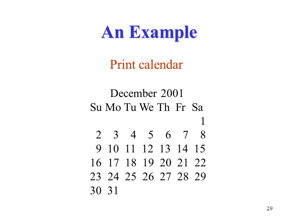 An Example Print calendar December 2001 Su Mo Tu We Th Fr Sa 1