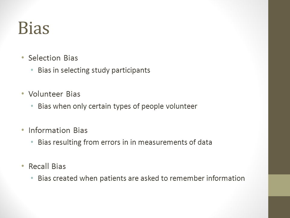 Bias Selection Bias Volunteer Bias Information Bias Recall Bias