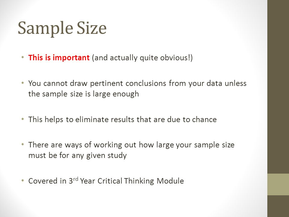 Sample Size This is important (and actually quite obvious!)