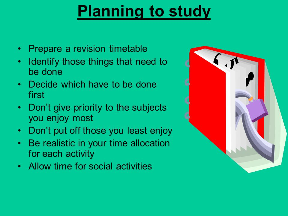 Planning to study Prepare a revision timetable