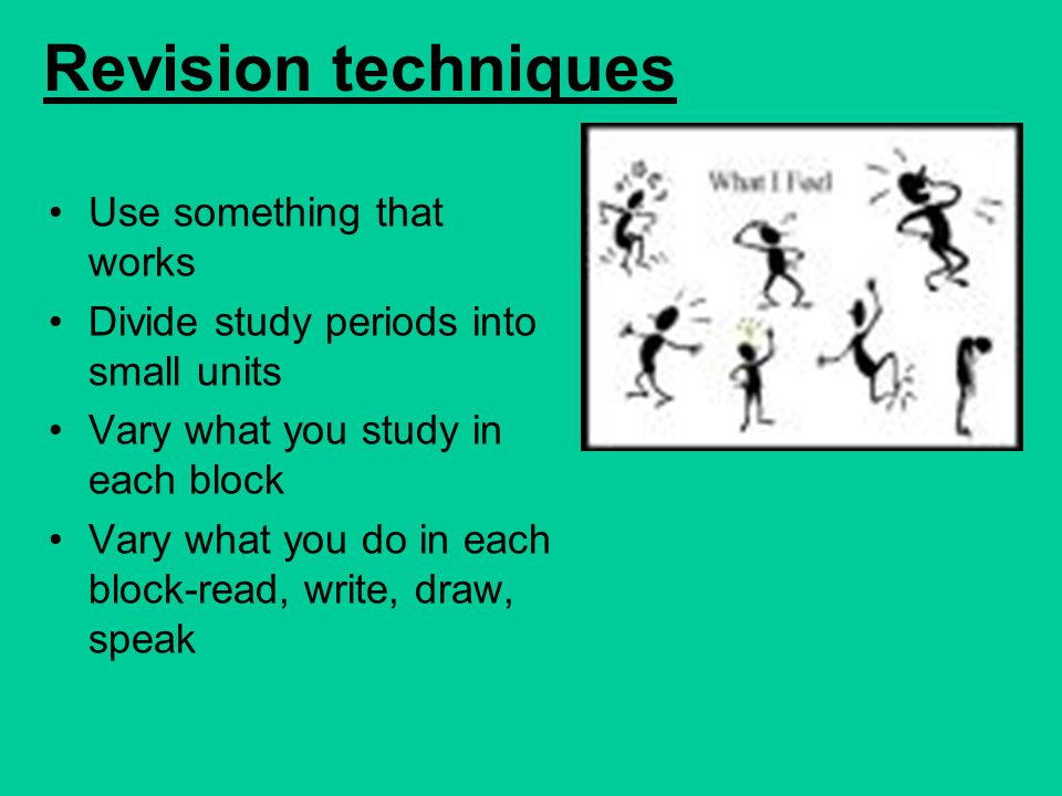 Revision techniques Use something that works