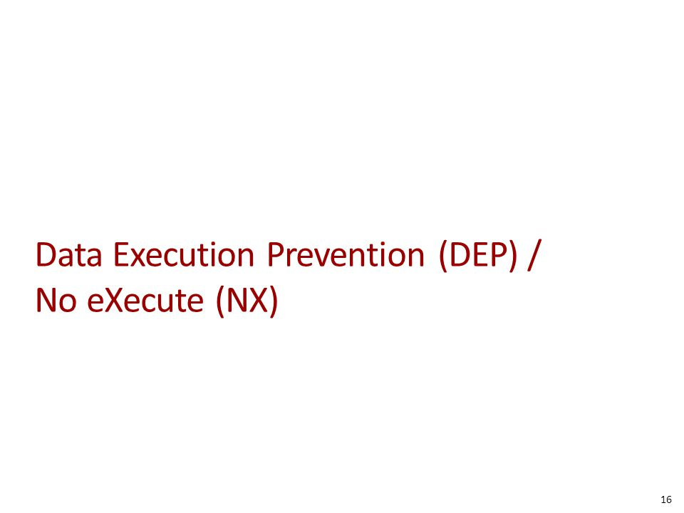 Data Execution Prevention (DEP) / No eXecute (NX)