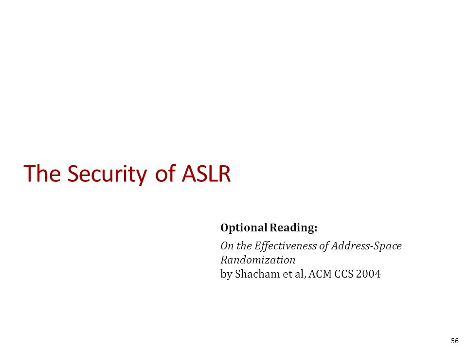 The Security of ASLR Optional Reading: