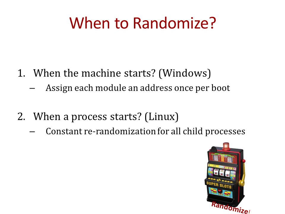 When to Randomize When the machine starts (Windows)