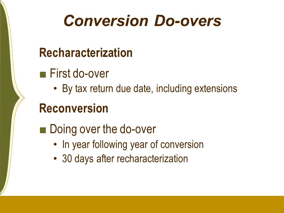 Conversion Do-overs Recharacterization First do-over Reconversion