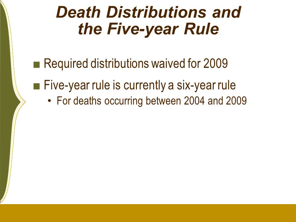 Death Distributions and the Five-year Rule