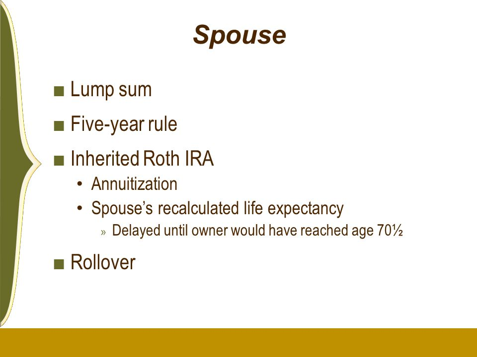 Spouse Lump sum Five-year rule Inherited Roth IRA Rollover