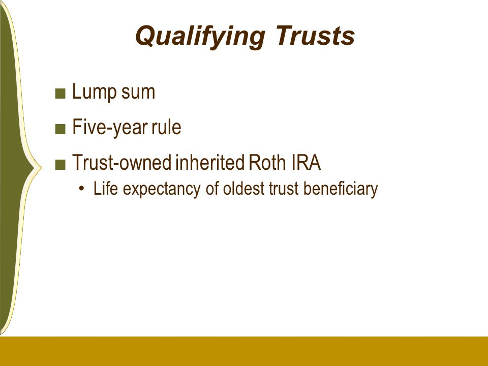 Qualifying Trusts Lump sum Five-year rule