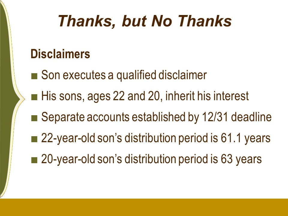 Thanks, but No Thanks Disclaimers Son executes a qualified disclaimer