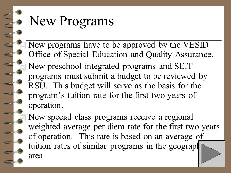 New Programs New programs have to be approved by the VESID Office of Special Education and Quality Assurance.