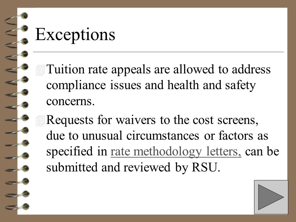 Exceptions Tuition rate appeals are allowed to address compliance issues and health and safety concerns.