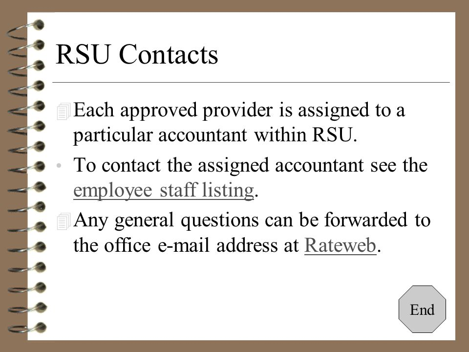RSU Contacts Each approved provider is assigned to a particular accountant within RSU.