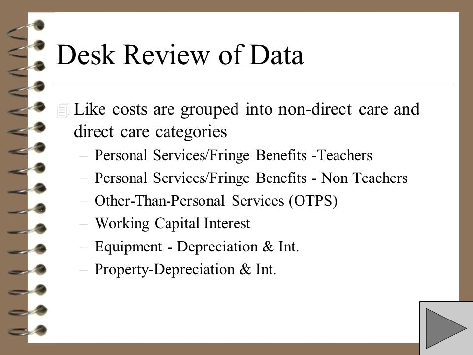 Desk Review of Data Like costs are grouped into non-direct care and direct care categories. Personal Services/Fringe Benefits -Teachers.