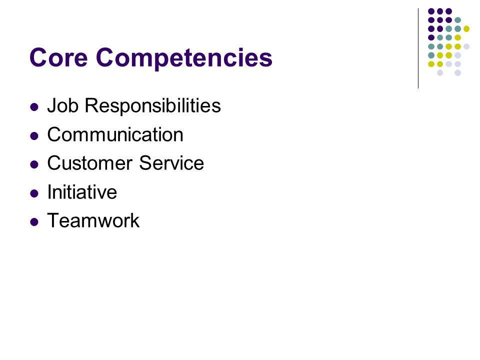 Core Competencies Job Responsibilities Communication Customer Service