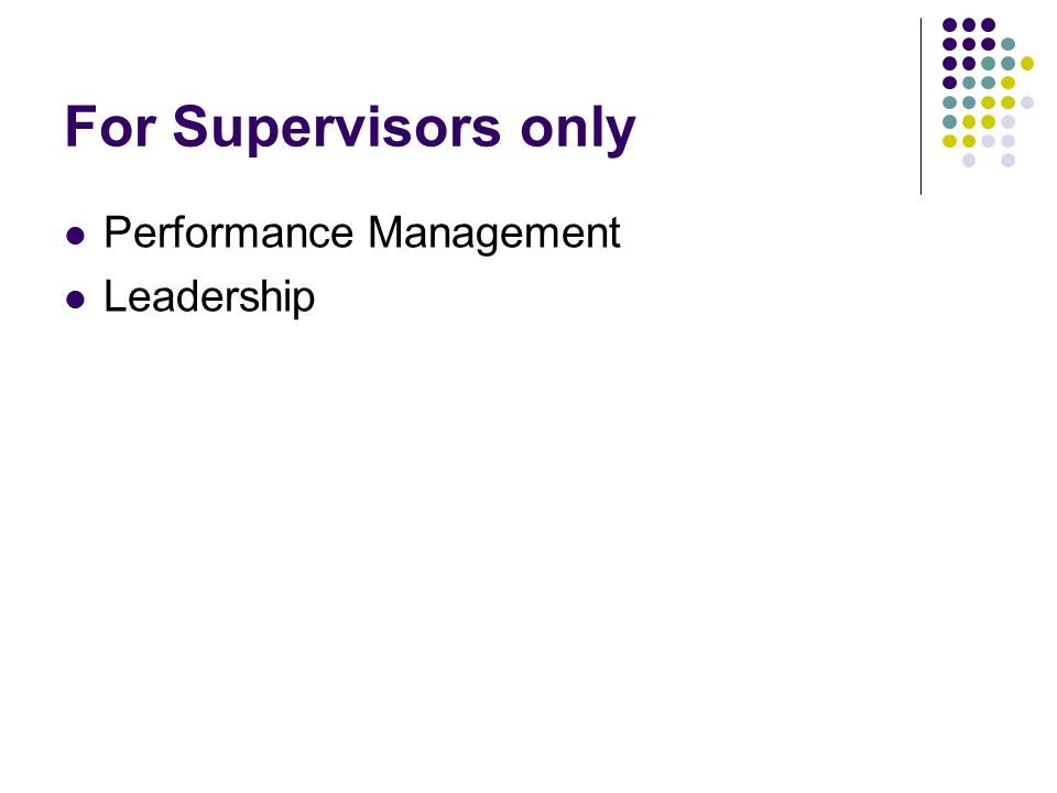 For Supervisors only Performance Management Leadership