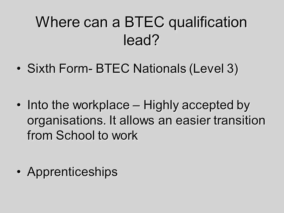 Where can a BTEC qualification lead
