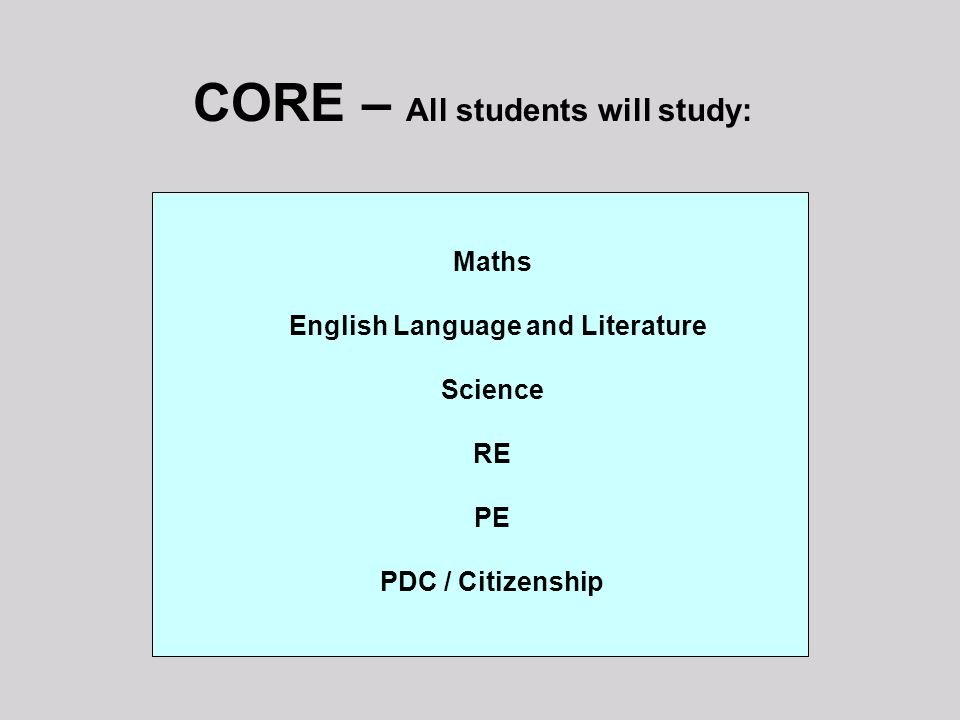 CORE – All students will study: English Language and Literature