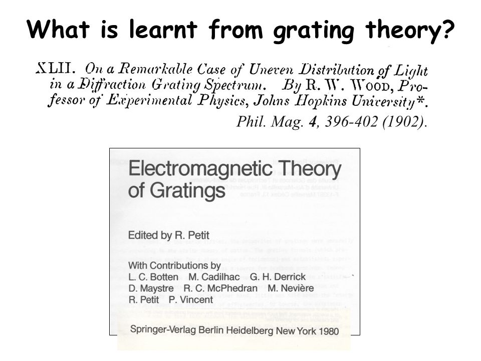 What is learnt from grating theory